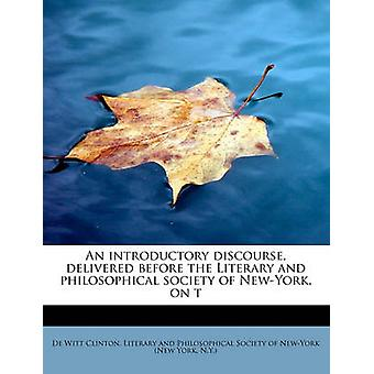 An Introductory Discourse - Delivered Before the Literary and Philoso
