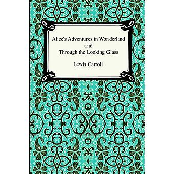 Alice's Adventures In Wonderland and Through the Looking Glass by Lew