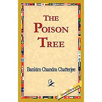 The Poison Tree - A Tale of Hindu Life in Bengal by Bankim Chandra Cha