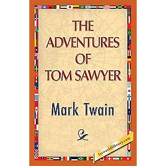 The Adventures of Tom Sawyer by Mark Twain - 9781421850634 Book
