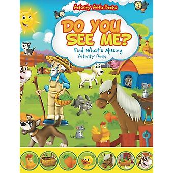 Do You See Me? Find What's Missing Activity Book by Activity Attic Bo