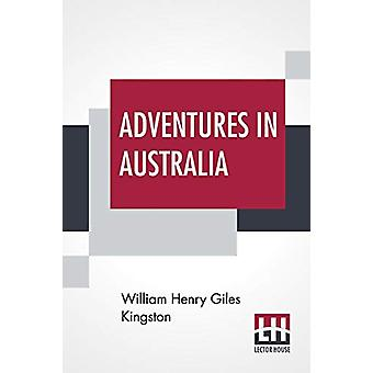 Adventures In Australia by William Henry Giles Kingston - 97893883962