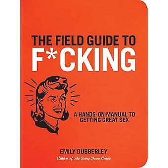 The Field Guide to F by Emily Dubberley