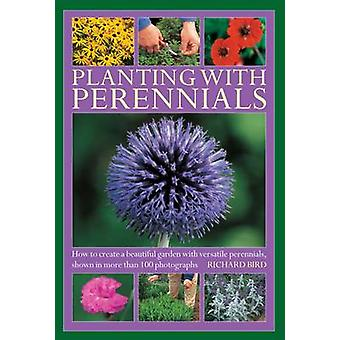 Planting with Perennials by Bird & Richard