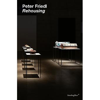 Peter Friedl Rehousing por Foreword por Vanessa Joan Muller & Edited por Kunsthalle Wien