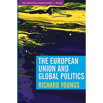 The European Union and Global Politics by Richard Youngs