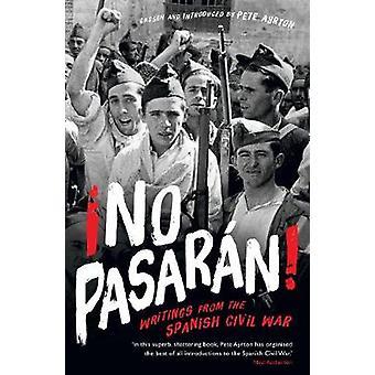 No Pasaran Writings from the Spanish Civil War