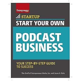 Start Your Own Podcast Business