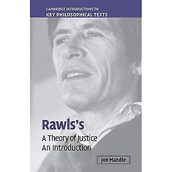Rawls's 'A Theory of Justice': An Introduction (Cambridge Introductions to Key Philosophical Texts)