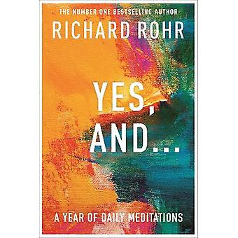 Yes And . . . A Year of Daily Meditations