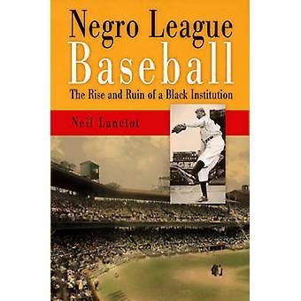 Негритянской лиги бейсбола - подъем и разорение черного учреждения Ne