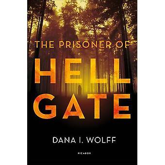 Il prigioniero del cancello dell'inferno di Dana I. Wolff - 9781250089700 libro