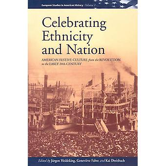 Celebrating Ethnicity and Nation - American Festive Culture from the R