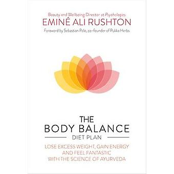The Body Balance Diet Plan by Emine Ali Rushton - 9781780286914 Book