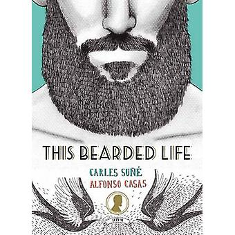 This Bearded Life by Carles Sune - Alfonso Casas - 9781781316016 Book