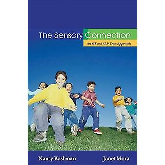 The Sensory Connection - An OT and SLP Team Approach by Nancy Kashman