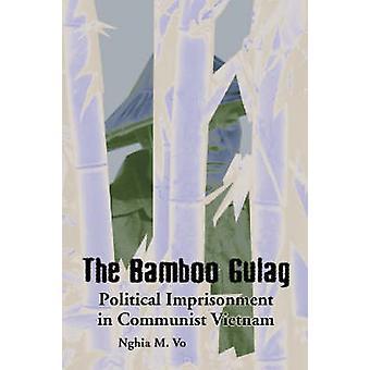 Il Gulag di bambù - prigionia politica nel Vietnam comunista di Nghi