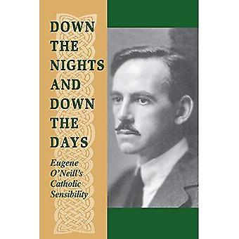 Down the Nights and Down the Days: Eugene O'Neill's Catholic Sensibility (Irish in America)