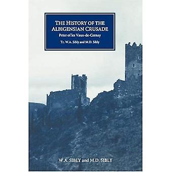 The History of the Albigensian Crusade: Peter of Les-Vaux-de-Cernay's Historia Albigensis