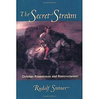The Secret Stream: Christian Rosenkreutz and Rosicrucianism