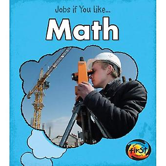 Math (Jobs If You Like...)