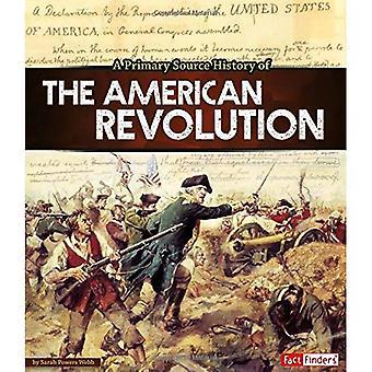 En primär källa historia av den amerikanska revolutionen