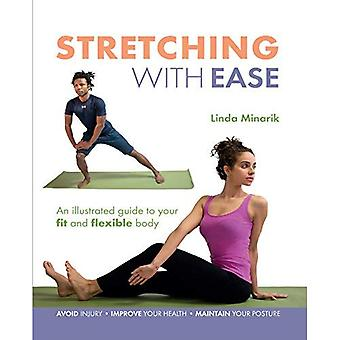 Stretching with Ease: An Illustrated Guide To Your Fit And Flexible Body