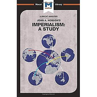 Imperialism: A Study (The Macat Library)