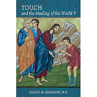 Touch and the Healing of the World