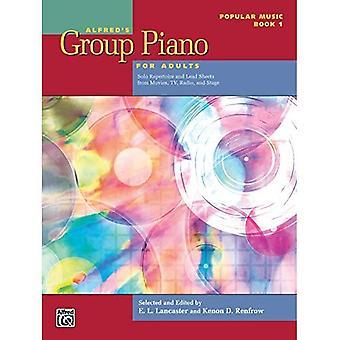 Alfreds groep Piano voor volwassenen--popmuziek, Bk 1: Solo Repertoire en Lead Sheets van films, TV, Radio en fase (Alfreds groep Piano voor volwassenen)