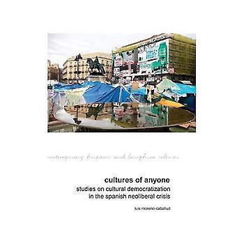 Cultures de quelqu'un: études sur la démocratisation culturelle dans la crise néolibérale espagnole (hispanique contemporain et Cultures lusophones)