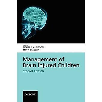 Management of BrainInjured Children by Appleton & Richard