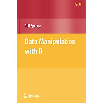Data Manipulation with R by Phil Spector