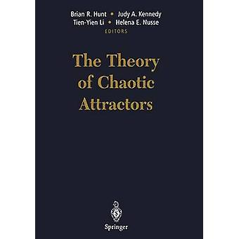 The Theory of Chaotic Attractors by Hunt & Brian R.