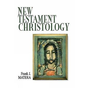 New Testament Christology by Matera & Frank J.