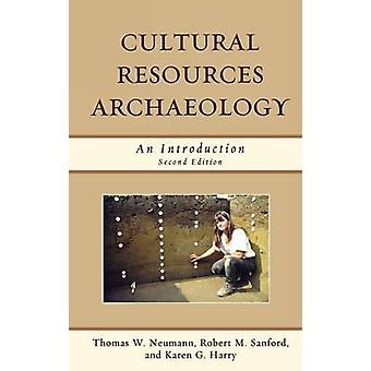 Cultural Resources Archaeology An Introduction by Neumann & Thomas William