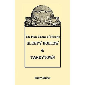 I nomi di luogo della storica Sleepy Hollow Tarrytown New York da Steiner & Henry