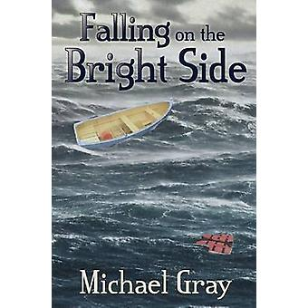 Falling on the Bright Side by Gray & Michael