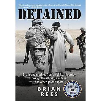 Vastzittende E-mails en mijmeringen van een spirituele reis door Abu Ghraib Kandahar en andere tuin spots door Rees & Brian M