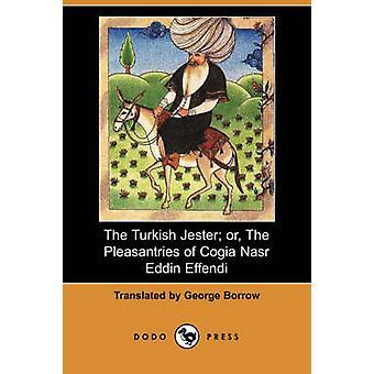 De Turkse nar of de beleefdheden van Cogia Nasr Eddin Effendi Dodo pers door Borrow & George