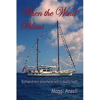 Wenn der Wind weht außergewöhnliche Abenteuer mit einem tödlichen Twist von Ansell & Maggi