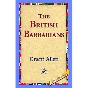 The British Barbarians by Allen & Grant