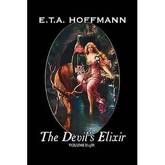 The Devils Elixir Vol. II of II by E.T A. Hoffman Fiction Fantasy by Hoffmann & E. T. a.