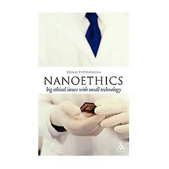 Nanoéthique grandes questions éthiques avec petite technologie par OMathuna & Donal P.