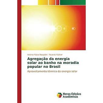 Agregao da Energia solar Ao Banho Na früheren beliebte no Brasil durch Naspolini Helena Flvia