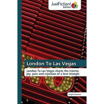 London to Las Vegas by Esteves Angela
