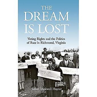 De droom is Lost: stemrecht en de politiek van de Race in Richmond, Virginia (burgerlijke rechten en de strijd voor gelijkheid van de zwarte in de twintigste eeuw)