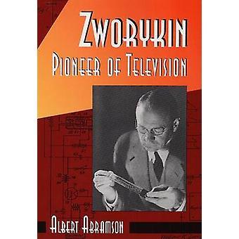 Zworykin - Pionier des Fernsehens von Albert Abramson - 9780252021046 B