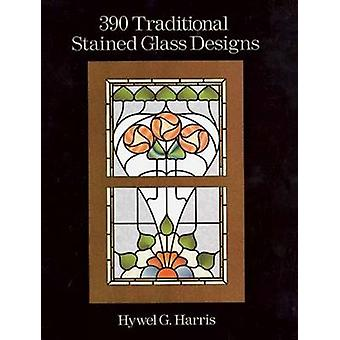390 Traditional Stained Glass Designs by Hwyel G. Harris - 9780486289