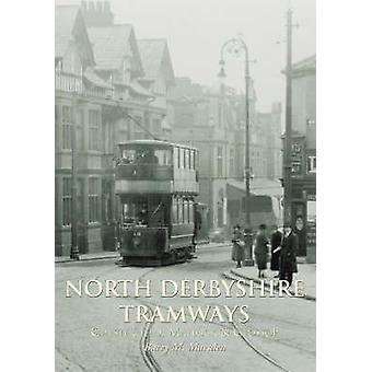 North Derbyshire Tramways - Chesterfield - Matlock & Glossop by Barry